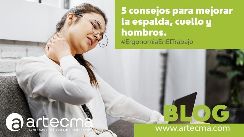 5 CONSEJOS ERGONÓMICOS ESPECIALMENTE PARA TI